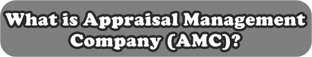 What is Appraisal Management Company (AMC)?