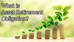 Defining Asset Retirement Obligation