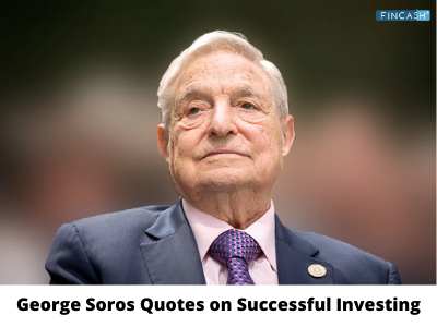 6 Best George Soros Quotes on Successful Investing
