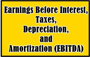 Earnings Before Interest, Taxes, Depreciation, and Amortization (EBITDA)