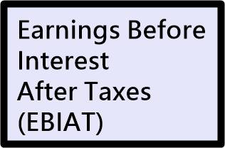 Earnings Before Interest After Taxes (EBIAT)