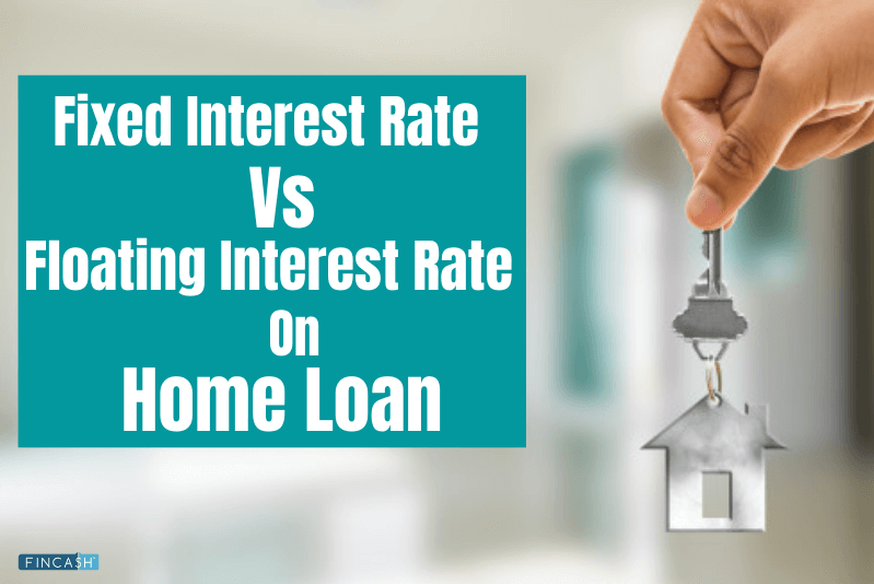 Fixed-Rate of Interest Vs Floating Rate of Interest- Which is Better?