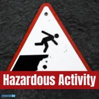 Hazardous Activity