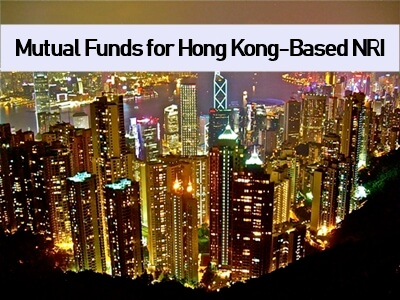 How Can Hong Kong-Based NRIs Invest in Mutual Funds in India?