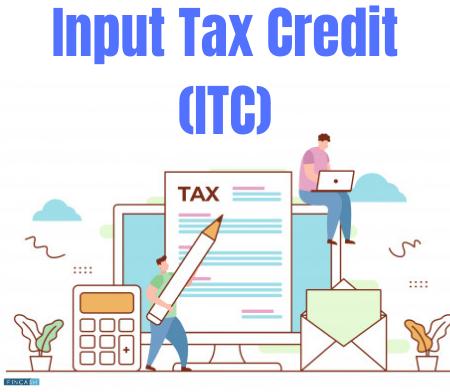 Input Tax Credit (ITC)- What is Input Tax Credit?