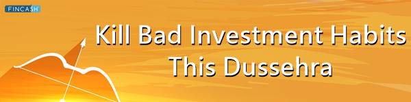 Get Over Harmful Investment Traits This Dussehra 2021