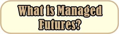 Managed Futures