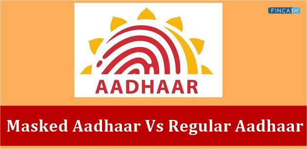 Know the Difference Between Masked Aadhaar and Regular Aadhaar