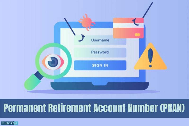 Permanent Retirement Account Number (PRAN)