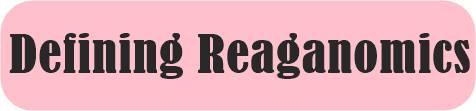 Defining Reaganomics