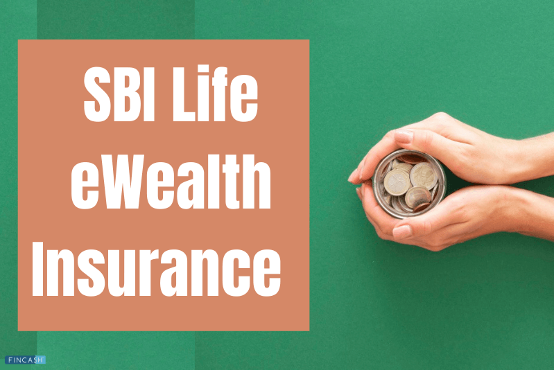 SBI Life eWealth Insurance — Plan for Wealth Creation & Life Cover