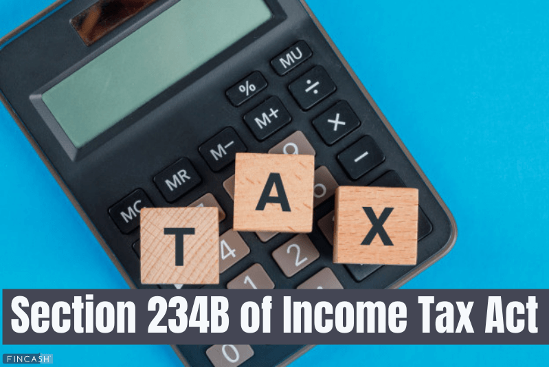 Section 234B of Income Tax Act — Default in Payment of Advance Tax