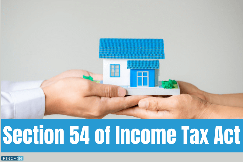 All About Section 54 of Income Tax Act, 1961