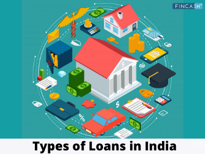 11 Different Types of Loans Available in India