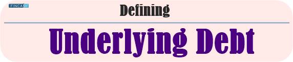 Underlying Debt