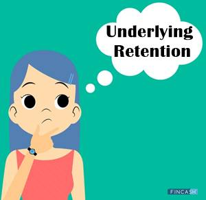 Underlying Retention