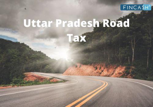 Detailed Information About Uttar Pradesh Road Tax