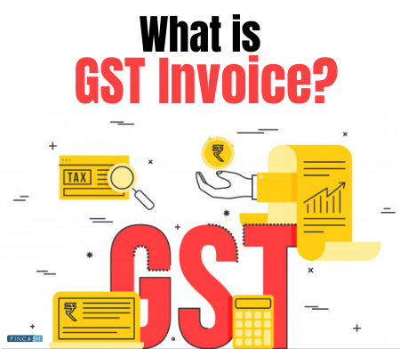 GST Invoice- What is GST Invoice?