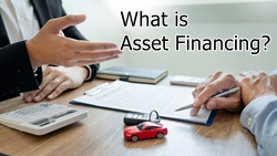 What is Asset Financing?