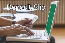 What is a Deposit Slip?