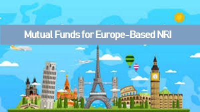Europe-Based NRIs to Invest in Mutual Funds India