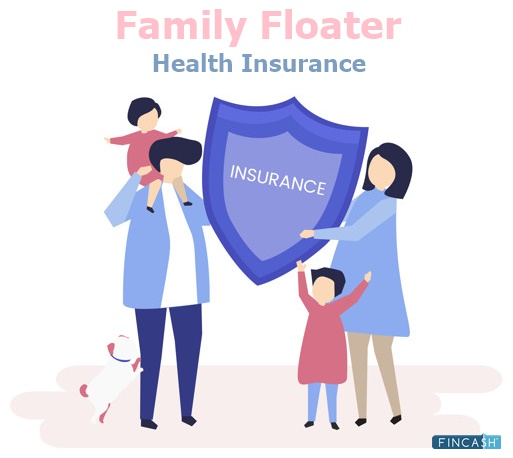 Family Floater Health Insurance - An Overview