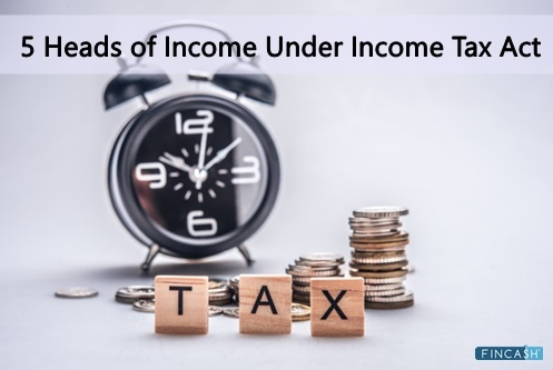 5 Heads of Income Under Income Tax Act 1961