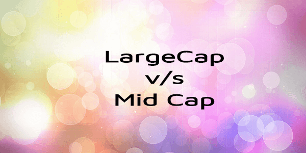 Large-Cap vs Mid-Cap Mutual Funds