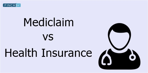 Mediclaim vs Health Insurance