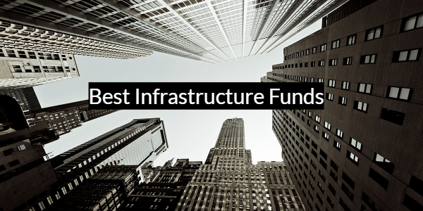 7 Best Performing Infrastructure Mutual Funds 2019 – 2020