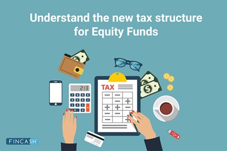 Budget 2018: New Rules on Equity Mutual Fund Taxation from 1st April 2018