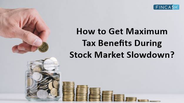 How to Get Maximum Tax Benefits During Stock Market Slowdown?